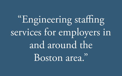 Boston engineering staffing services pull quote.